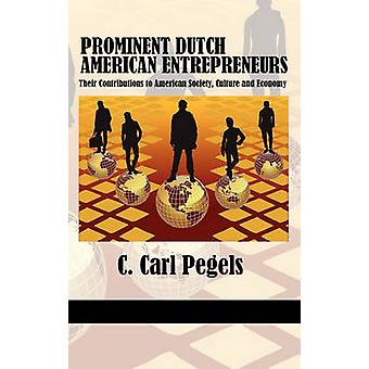 Prominent Dutch American Entrepreneurs - Their Contributions to Americ