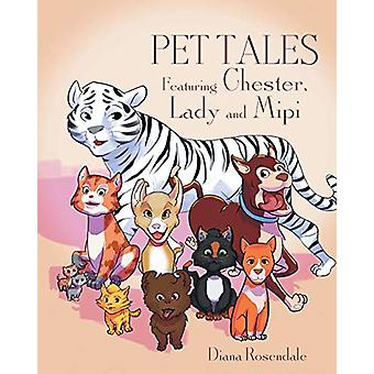 Pet Tales Featuring Chester - Lady and Mipi by Diana Rosendale - 9781