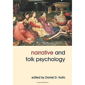 Narrative and Folk Psychology by Daniel D. Hutto - 9781845401658 Book