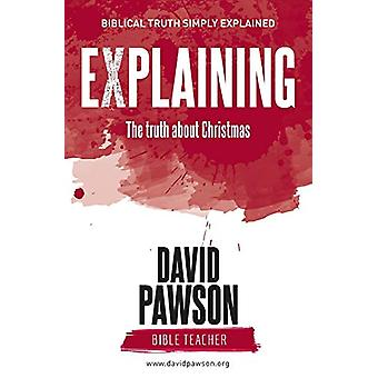 EXPLAINING The Truth about Christmas by David Pawson - 9781911173779
