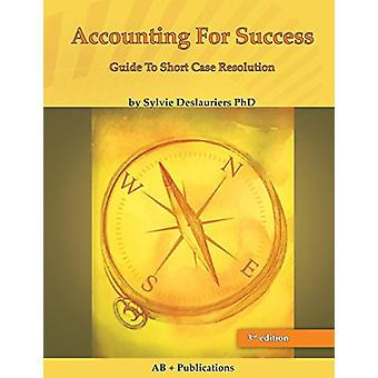 Accounting for Success - The Guide to Short Case Resolution by Sylvie