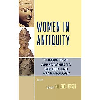 Women in Antiquity by Sarah Milledge Nelson