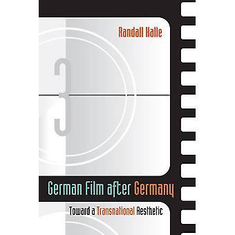 Film allemand après Allemagne - vers une esthétique transnationale par Randal
