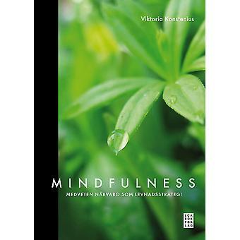 Mindfulness : medveten närvaro som levnadsstrategi 9789153434160