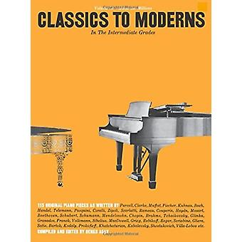 Intermediate Grades Classics To Moderns by Compiled by Denes Agay