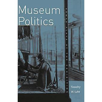 Museum Politics par Timothy W. Luke
