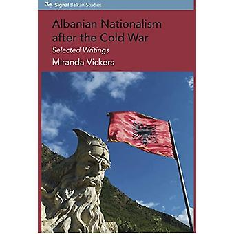 Albanian Nationalism after the Cold War by Mirada Vickers