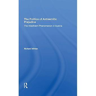 La política del prejuicio antisemita El fenómeno de Waldheim en Austria por Richard Mitten