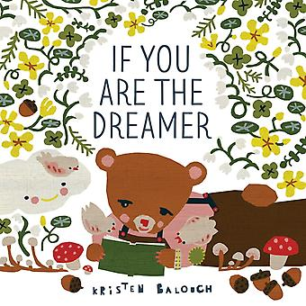 If You Are the Dreamer by Kristen Balouch