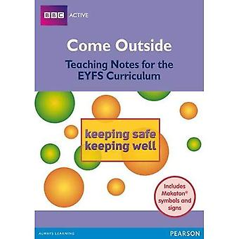 Come Outside Keeping Safe, Keeping Well: Teaching Notes for the EYFS Curriculum (BBCA EYFS Makaton)