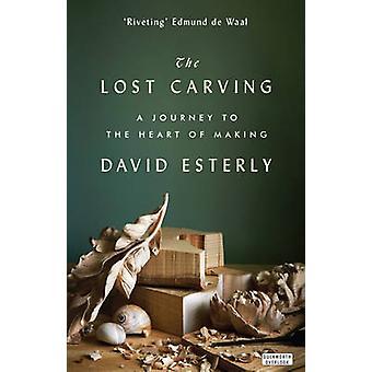 Menetetty veisto - matka sydän on David Esterly-