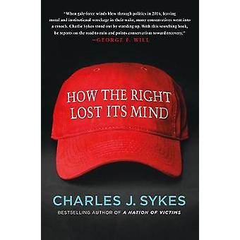 How the Right Lost Its Mind by How the Right Lost Its Mind - 97812501
