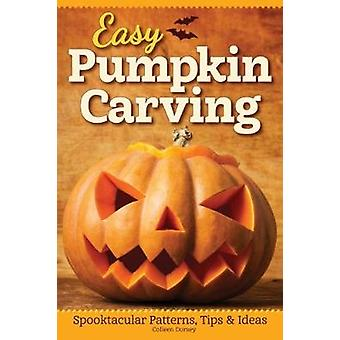 Easy Pumpkin Carving - Spooktacular Patterns - Tips & Ideas by Peg Cou