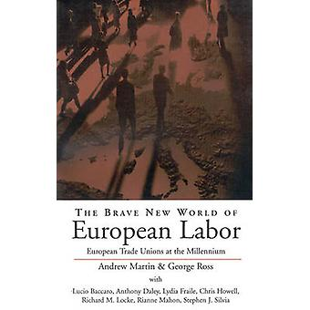 The Brave New World of European Labor - European Trade Unions at the M