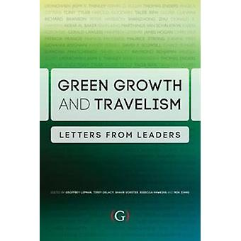 Green Growth and Travelism - Letters from Leaders by Geoffrey Lipman -