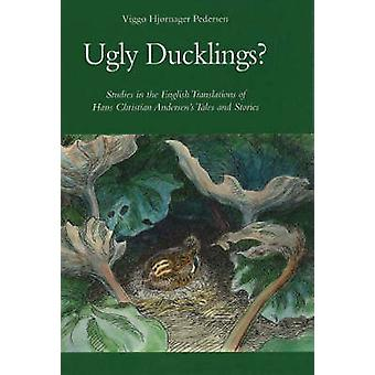 Ugly Ducklings? - Studies in the English Translations of Hans Christia