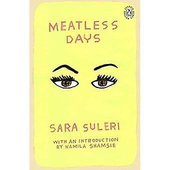 Meatless dagar: Införandet av vinnaren av 2018 Women's Prize för Fiction Kamila Shamsie (Penguin kvinnliga författare)