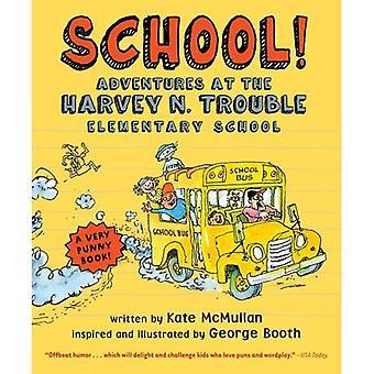 École!: aventures à l'école primaire de Harvey N. Trouble