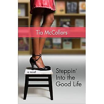 Steppin ' dans la belle vie
