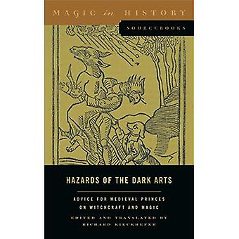 Hazards of the Dark Arts: Advice for Medieval Princes� on Witchcraft and Magic (Magic in History Sourcebooks)