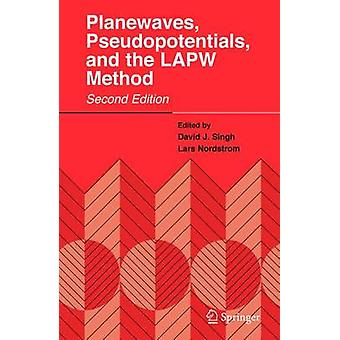 Planewaves Pseudopotentials and the LAPW Method by Singh & David J.