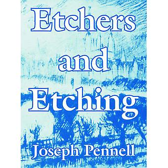 Etchers and Etching by Pennell & Joseph