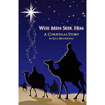 Wise Men Seek Him by Henderson & Elsa