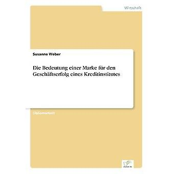 Sterven Bedeutung einer Marke fr den Geschftserfolg eines Kreditinstitutes door Weber & Susanne