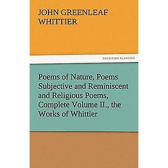 Gedichte von subjektiven Natur Gedichte und erinnert und religiöse Gedichte runden Band II. die Werke von Whittier & John Greenleaf Whittier