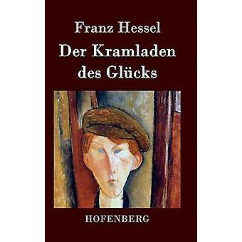 Der Kramladen des Glcks de Franz Hessel