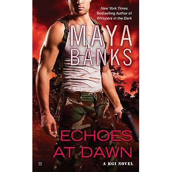 Echoes at Dawn - A KGI Novel by Maya Banks - 9780425250860 Book