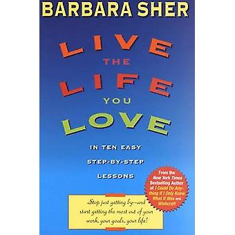 Live the Life You Love by Barbara Sher - 9780440507567 Book