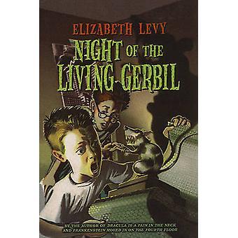 Night of the Living Gerbil by Elizabeth Levy - Bill Basso - 978075694