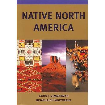 Native North America by Larry J. Zimmerman - 9780806132860 Book