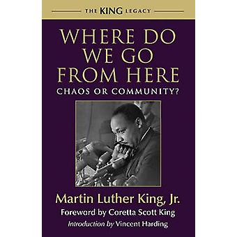 Where Do We Go from Here? - Chaos or Community? by Martin Luther King