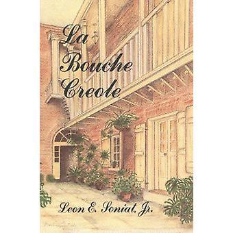 La Buche Creole by Leon E Soniat - 9780882898056 Book