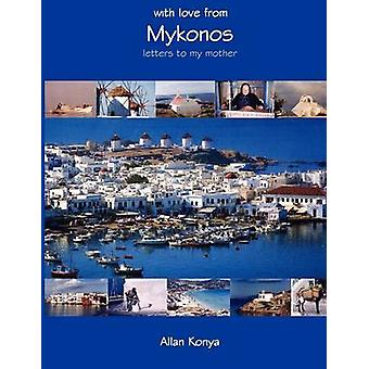 With Love from Mykonos - Letters to My Mother by Allan Konya - 9780956