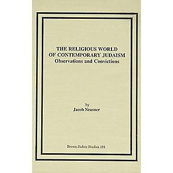 The Religious World of Contemporary Judaism - Observation and Convicti