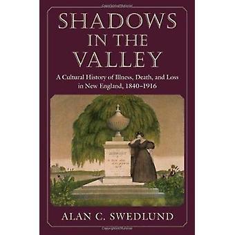 Sombras en el valle-una historia cultural de la enfermedad-la muerte-y lo