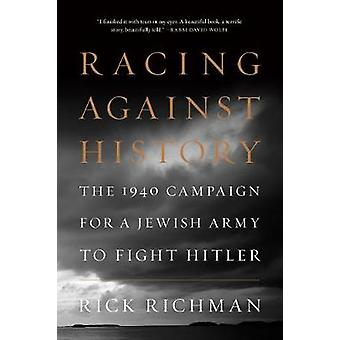 Racing Against History - The 1940 Campaign for a Jewish Army to Fight