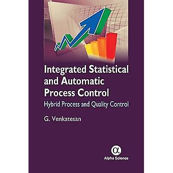 Integrated Statistical and Automatic Process Control - Hybrid Process