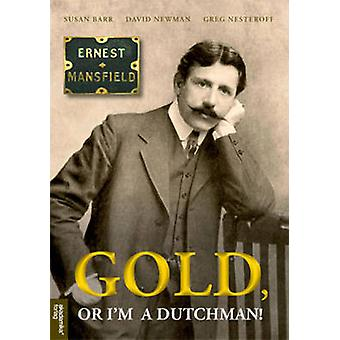 Gold or I'm a Dutchman - Ernest Mansfield (1862-1924) by David Newman