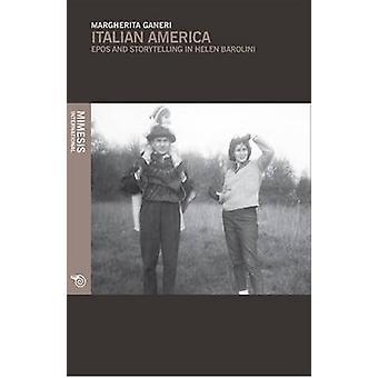 Italian America - EPOS and Storytelling in Helen Barolini by Margherit