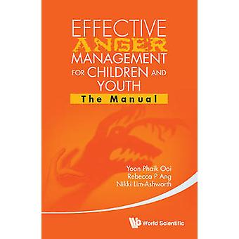 Effective Anger Management for Children and Youth - The Manual and the