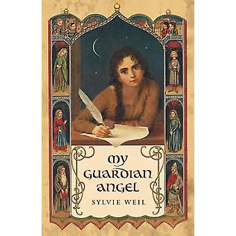 My Guardian Angel by Sylvie Weil - Gillian Rosner - 9780827612112 Book