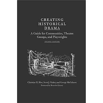 Erstellung von historischen Drama: Ein Leitfaden für Kommunen, Theatergruppen und Dramatiker