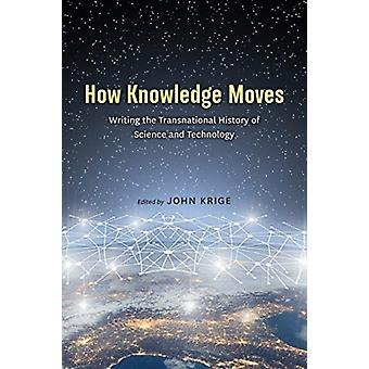 How Knowledge Moves by John Krige