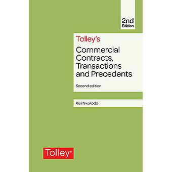 Tolleys Commercial Contracts Transactions and Precedents by Rex Nwakodo