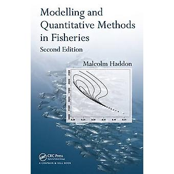 Modelling and Quantitative Methods in Fisheries by Haddon & Malcolm