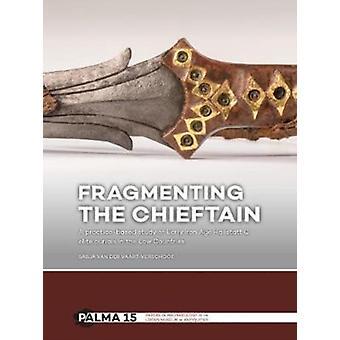 Fragmenting the Chieftain by Sasja Van der Vaart Verschoof